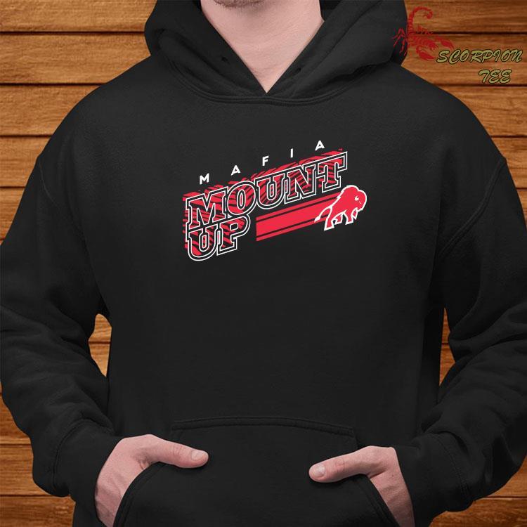 Buffalo Bills Mafia Mount Up Shirt Hoodie