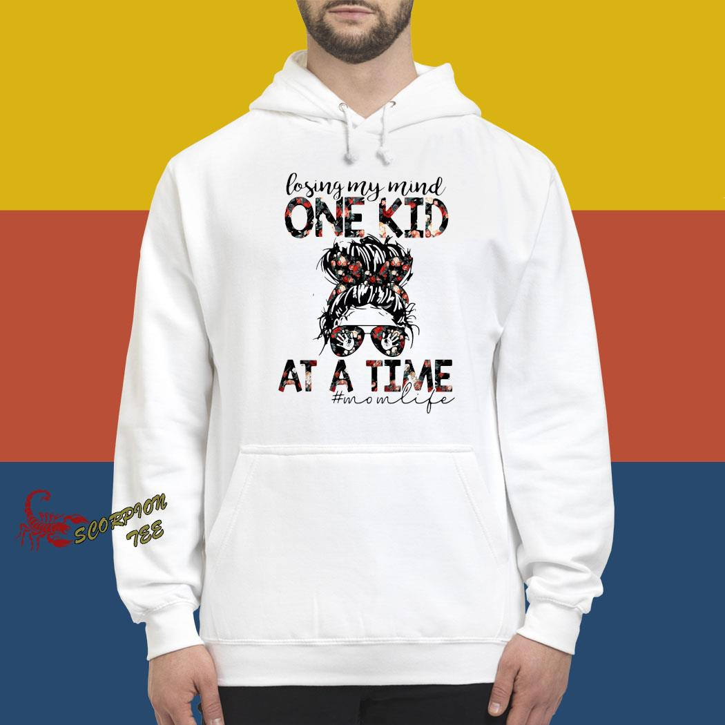 Losing My Mind One Kid At A Time Mom Life Flower Shirt hoodie