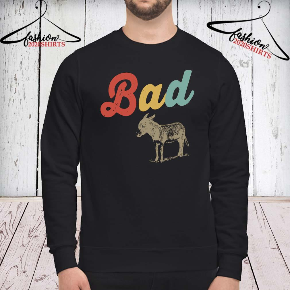 Bad Donkey Shirt sweatshirt