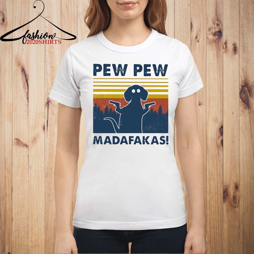 Dachshund Pew Pew Madafakas Vintage Shirt ladies shirt