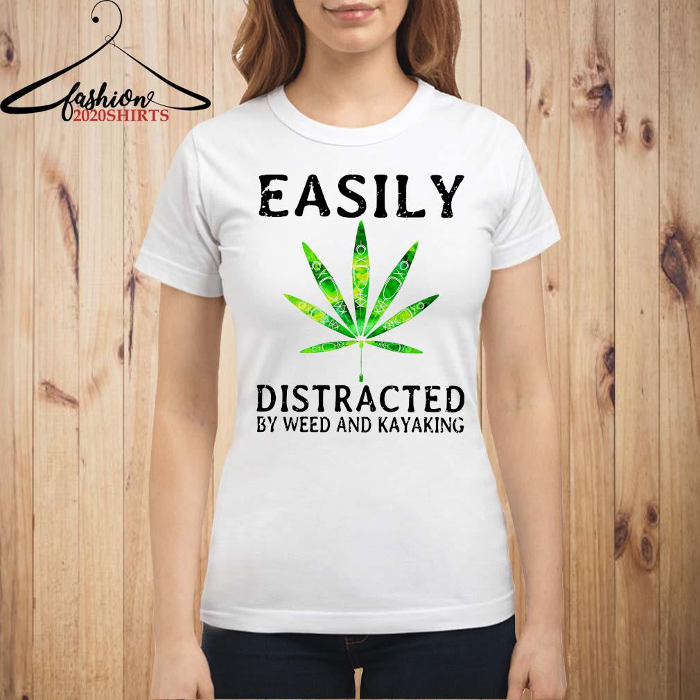 Easily Distracted By Weed And Kayaking Shirt ladies shirt