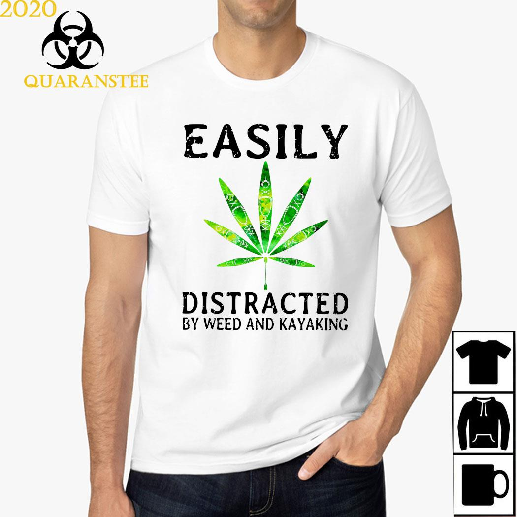 Easily Distracted By Weed And Kayaking Shirt