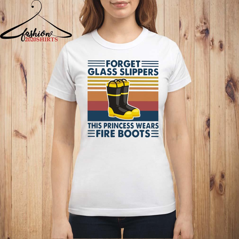 Forget Glass Slippers This Princess Wears Fire Boots Vintage Shirt ladies shirt