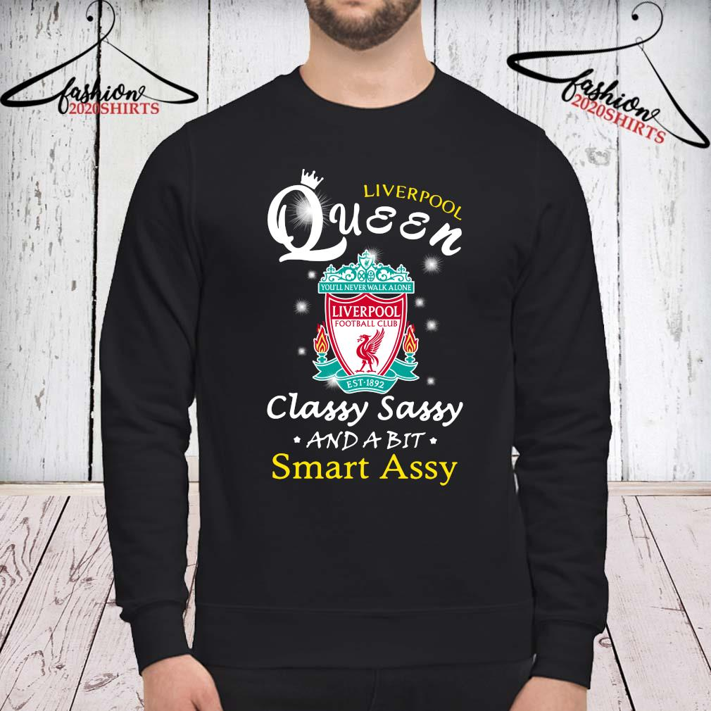 Liverpool Queen Classy Sassy And A Bit Smart Assy Shirt sweatshirt