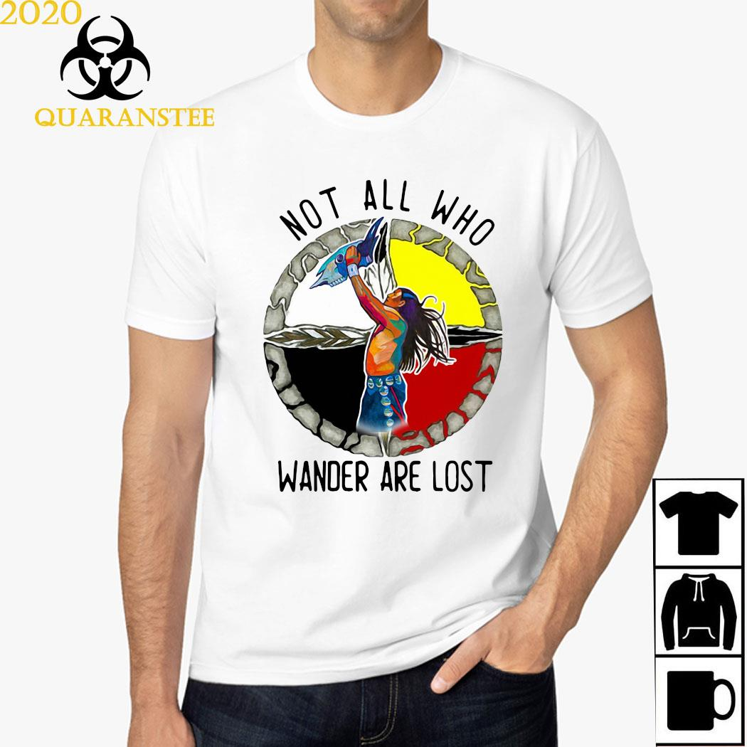 Native Not All Who Wander Are Lost Shirt