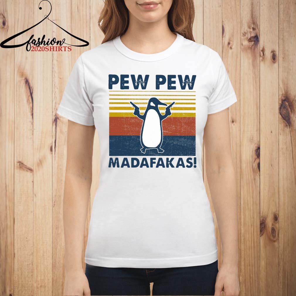 Penguin Pew Pew Madafakas Vintage Shirt ladies shirt