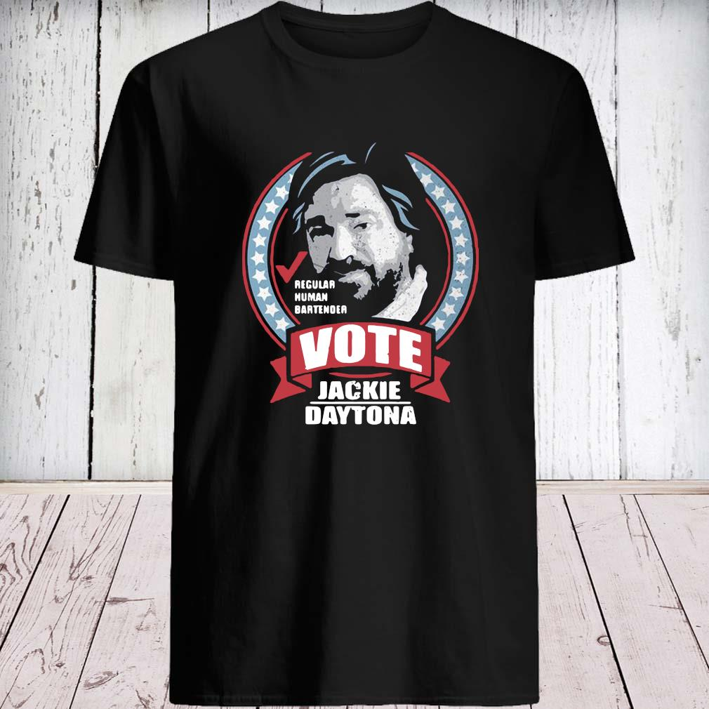 Regular Human Bartender Vote Jackie Daytona Shirt unisex