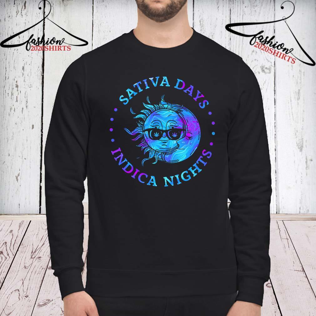 Sativa Days Indica Nights Shirt sweatshirt