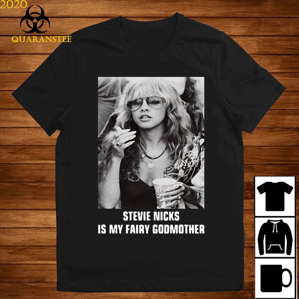 Stevie Nicks Is My Fairy Godmother Shirt