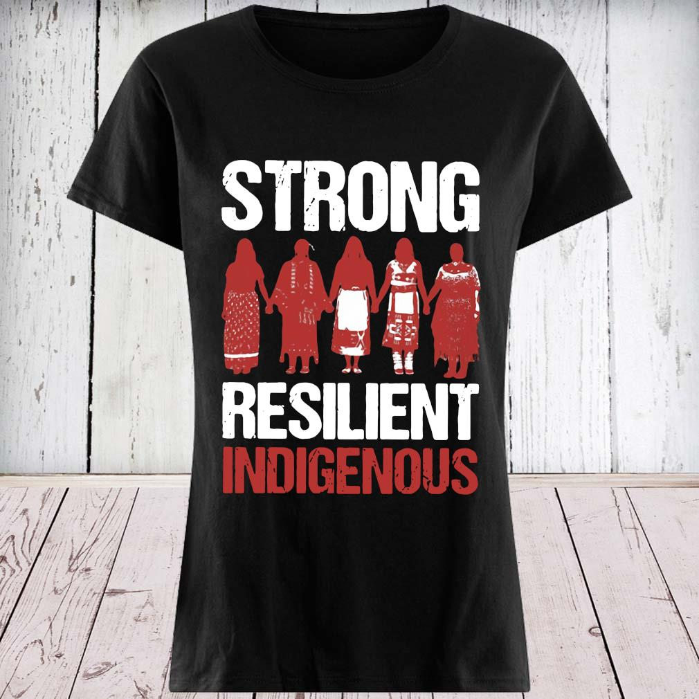 Strong Resilient Indigenous Shirt ladies tee