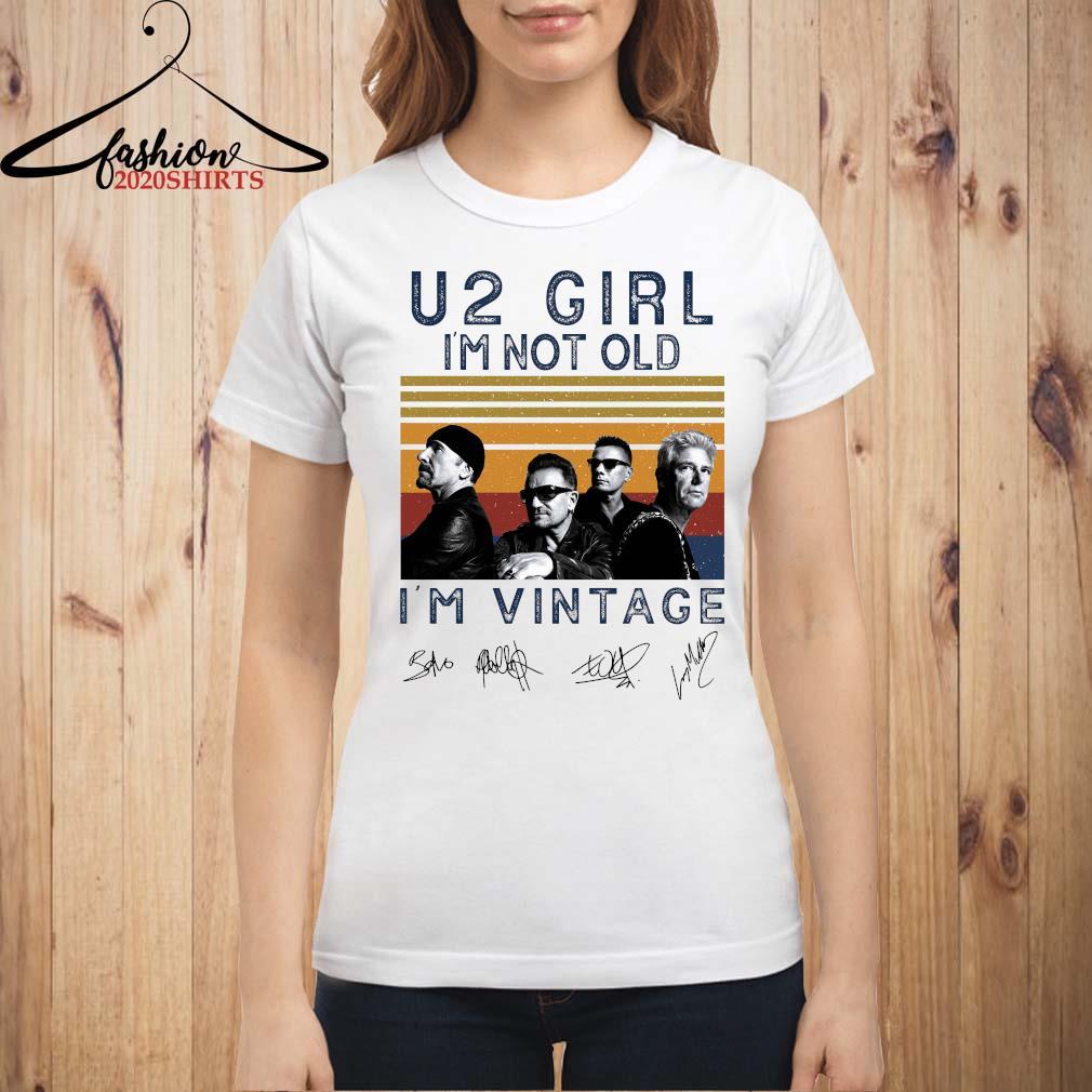 U2 Girl I'm Not Old I'm Vintage Signatures Shirt ladies shirt