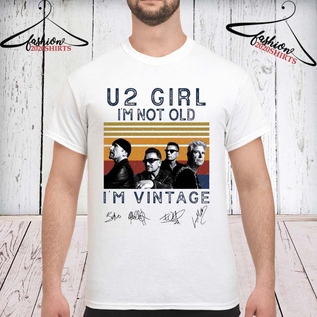 U2 Girl I'm Not Old I'm Vintage Signatures Shirt unisex