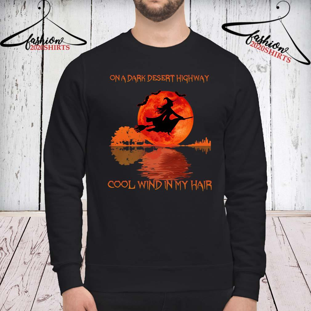Witch On A Dark Desert Highway Cool Wind In My Hair Halloween Shirt sweatshirt