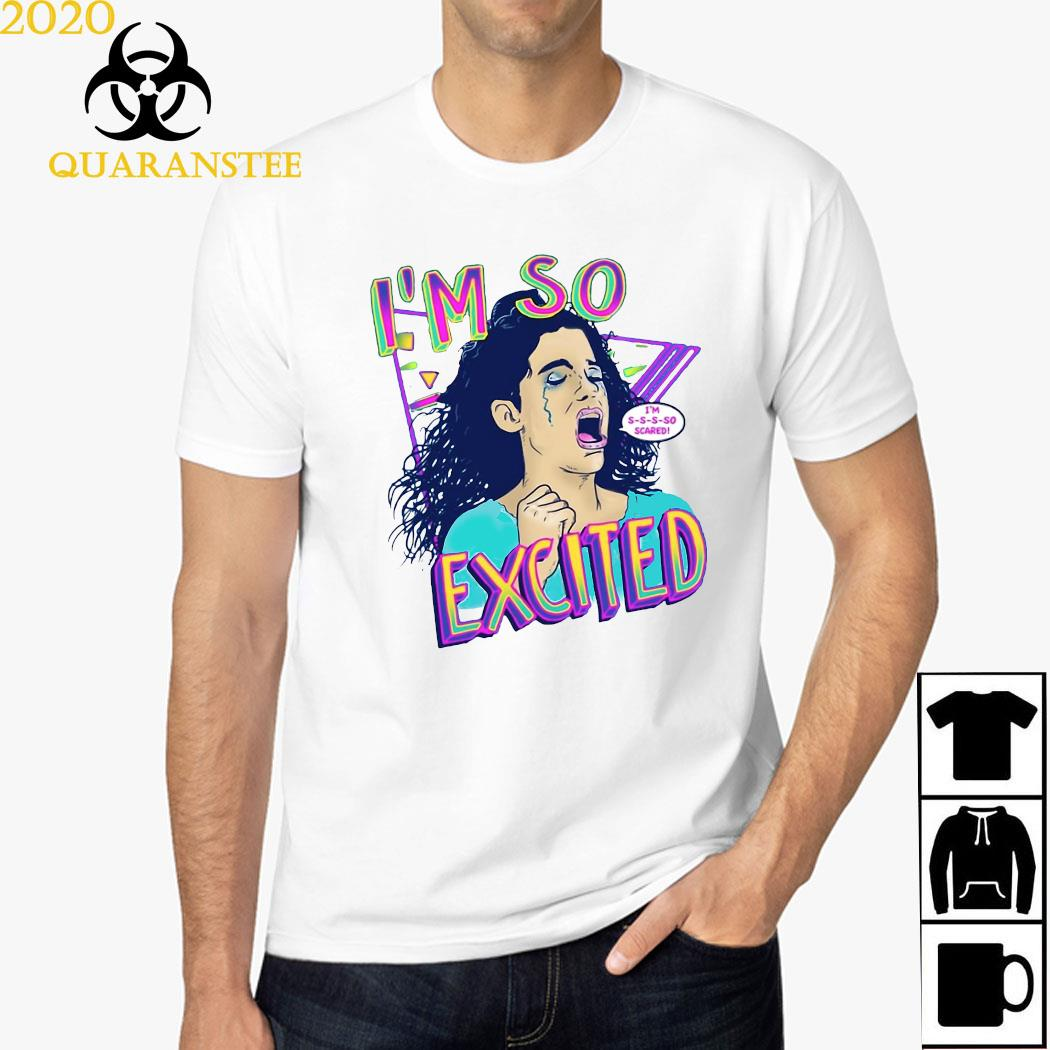 Zocoshi I'M So Excited I'M So Scared Shirt