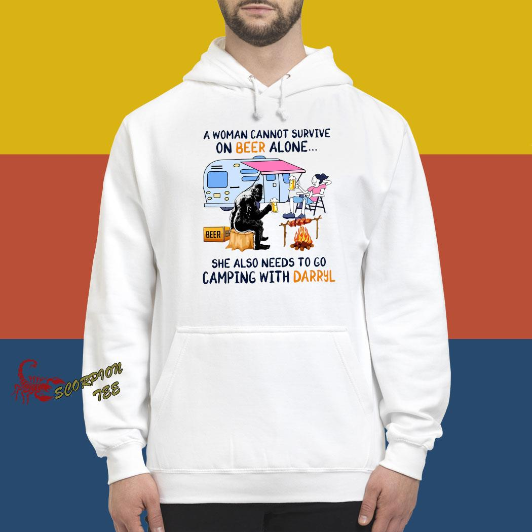 Bigfoot A Woman Cannot Survive On Beer Alone She Also Needs To Go Camping With Darryl Shirt hoodie