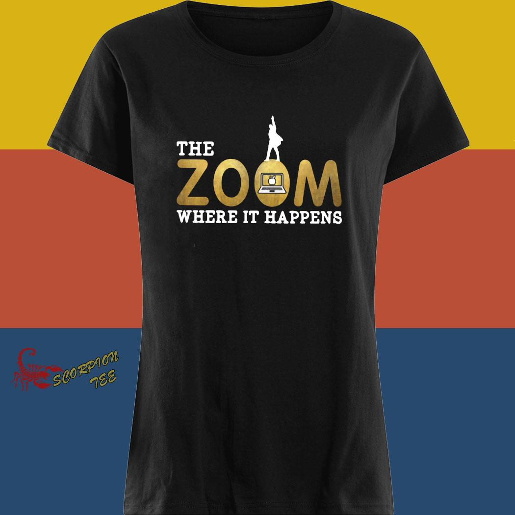 The Zoom Where It Happens Shirt ladies tee