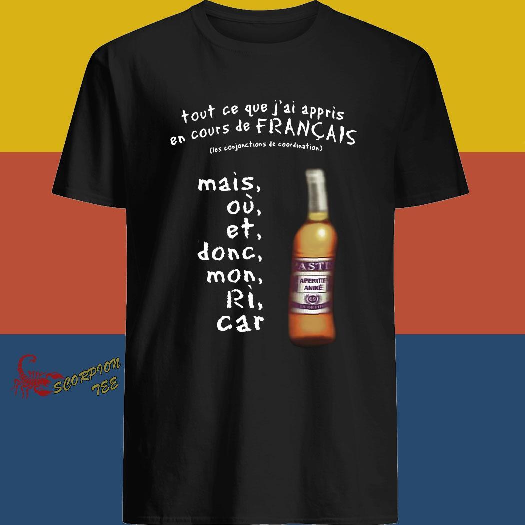 Tout Ce Que J'ai Appris En Cours De Francais Shirt