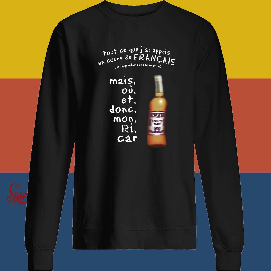 Tout Ce Que J'ai Appris En Cours De Francais Shirt sweatshirt