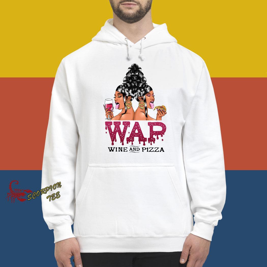 Woman Wap Wine And Pizza Shirt hoodie
