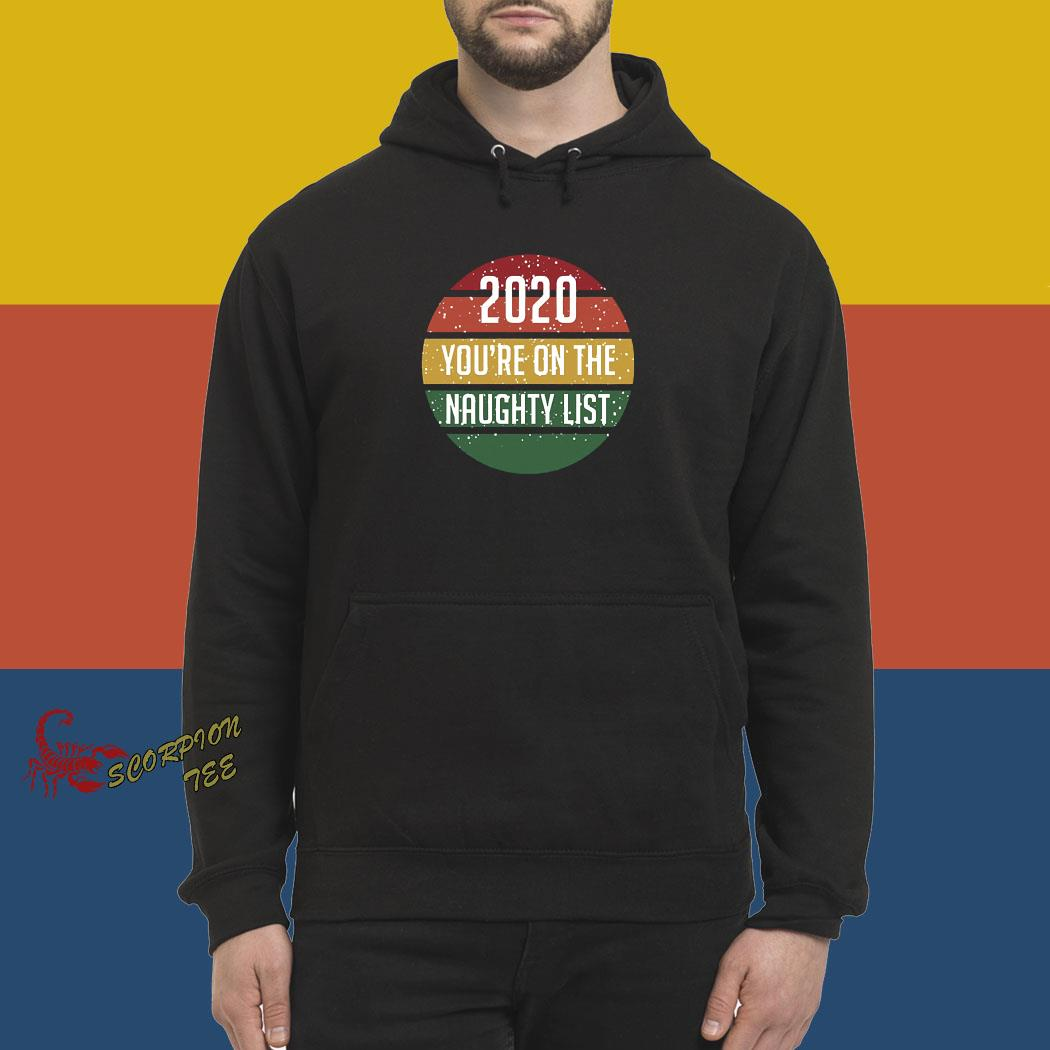 2020 You're On The Naughty List Vintage Shirt hoodie