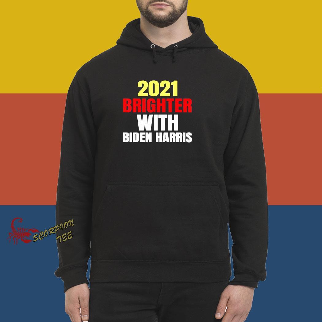 2021 Brighter With Biden Harris Shirt hoodie