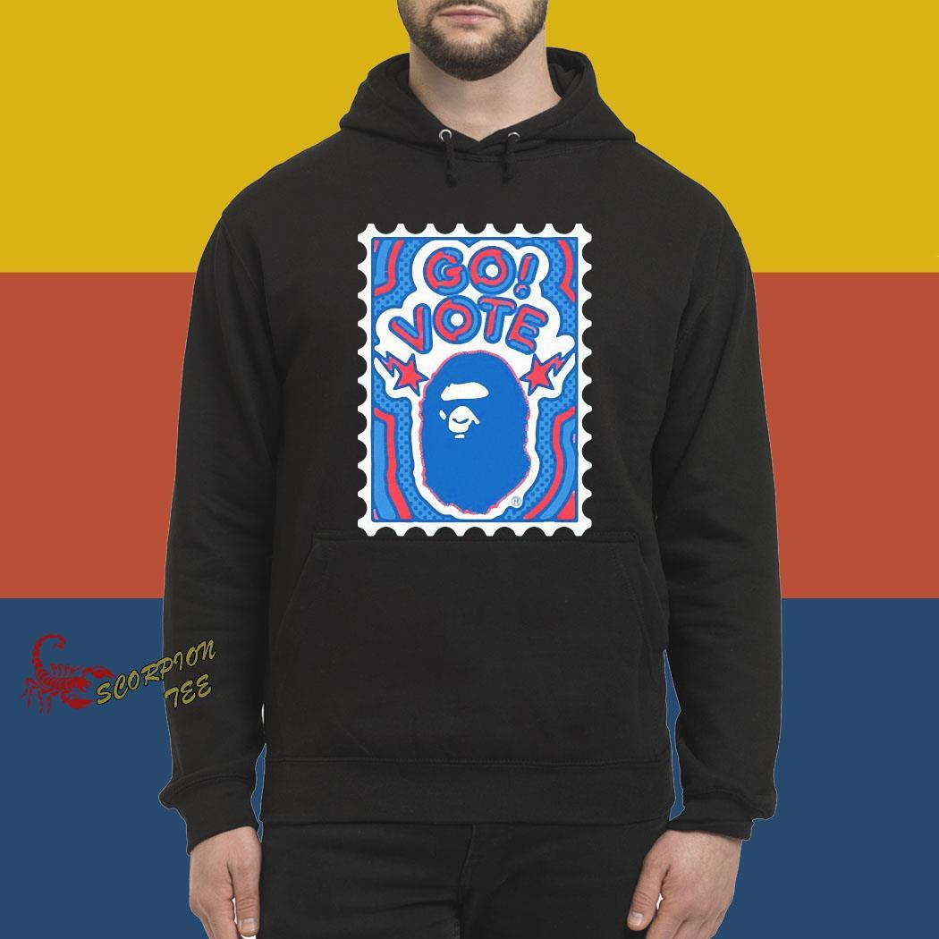 Bape Go Vote Shirt hoodie