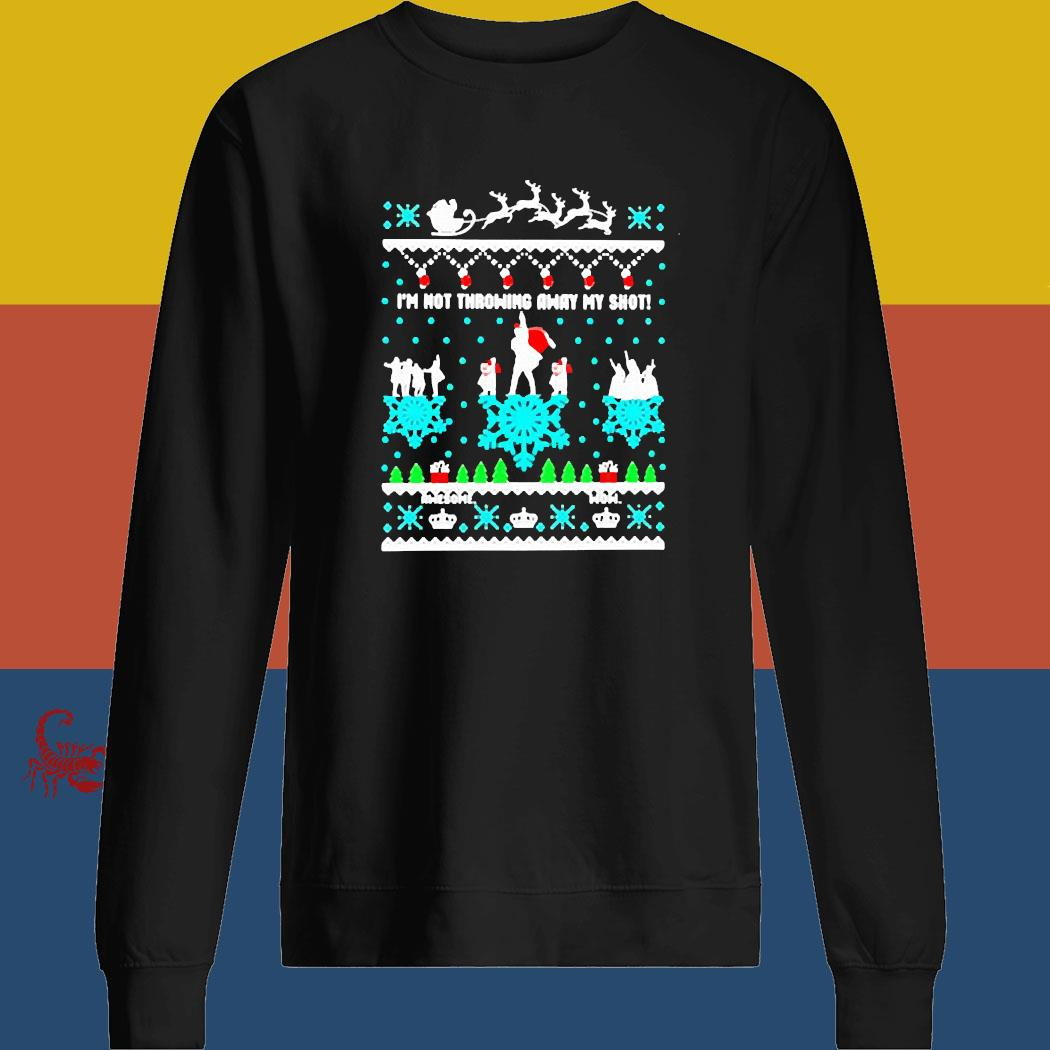 I'm Not Throwing Away My Shot Ugly Christmas Shirt sweatshirt