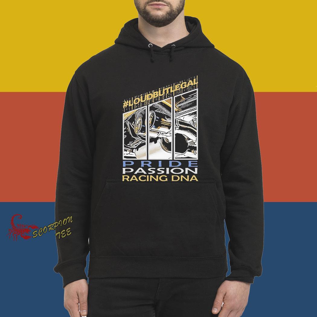 Loubutlegal Pride Passion Racing DNA Shirt hoodie