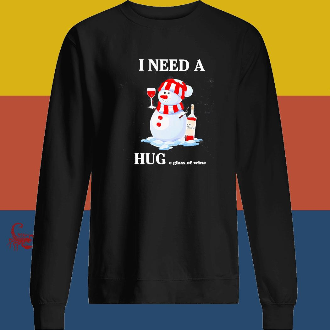 Snowman I Need A Huge Glass Of Wine Christmas Shirt sweatshirt