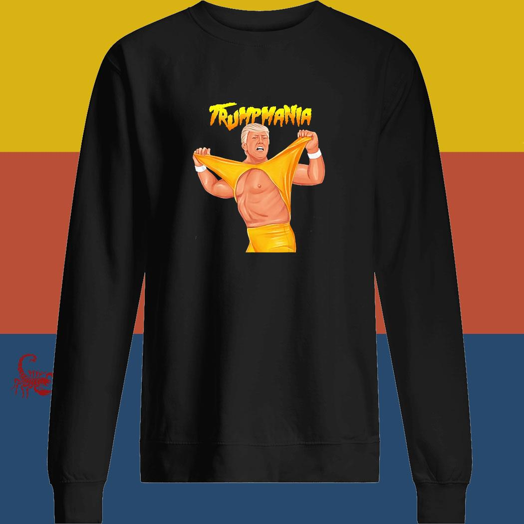 Trumpmania Trump Funny Clothing Shirt sweatshirt