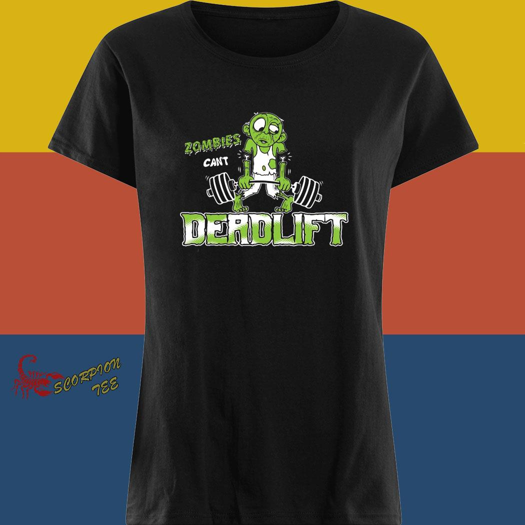 Zombies Can't Deadlift Shirt ladies tee