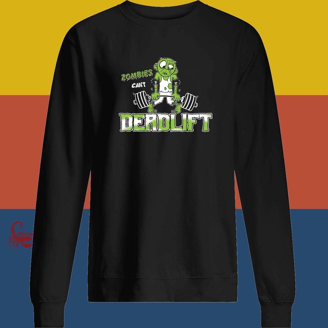 Zombies Can't Deadlift Shirt sweatshirt