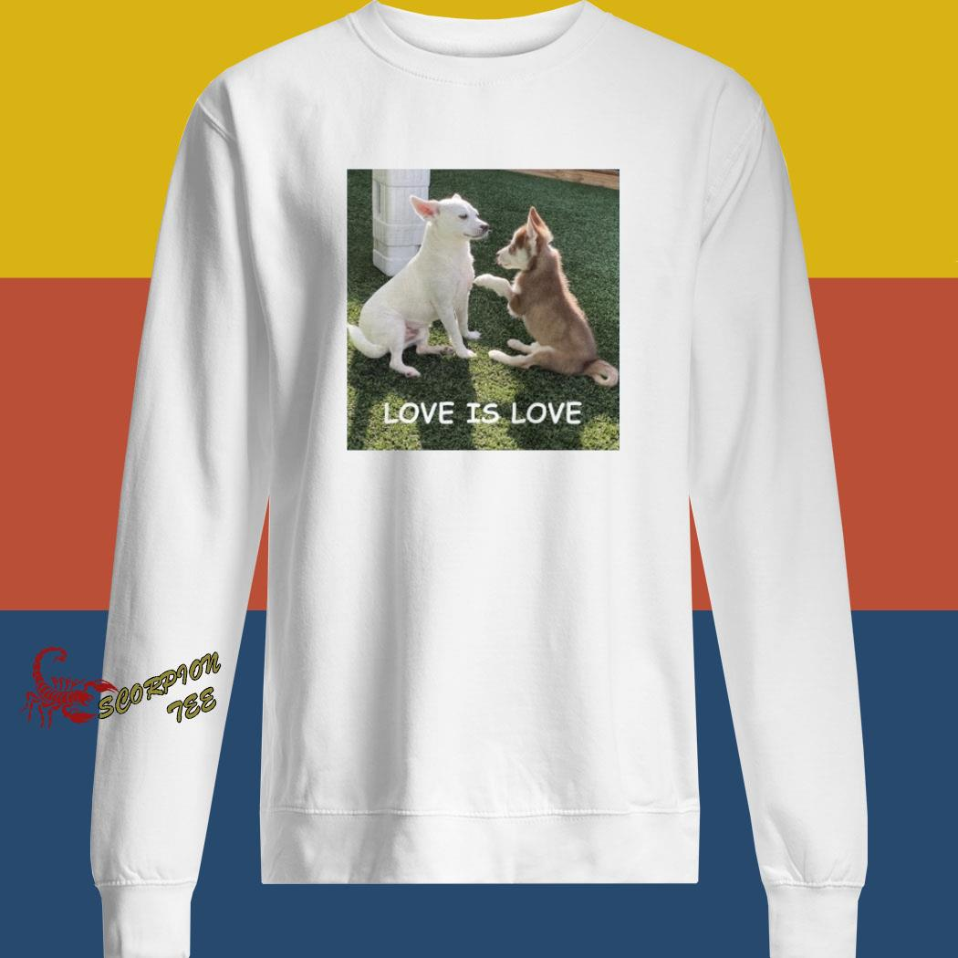 Bryson And Balto Love Is Love Shirt sweatshirt