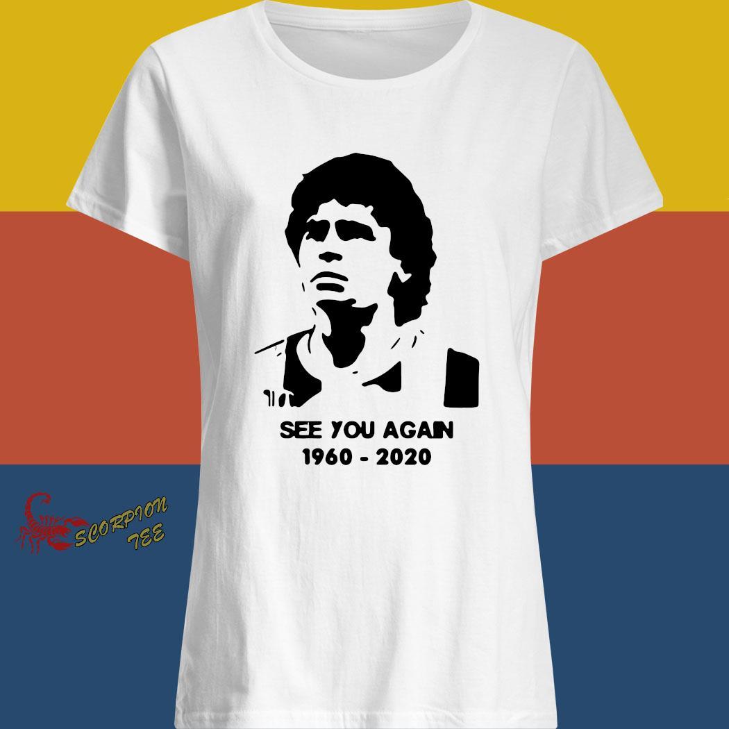 Diego Maradona See You Again 1960 2020 Shirt ladies shirt