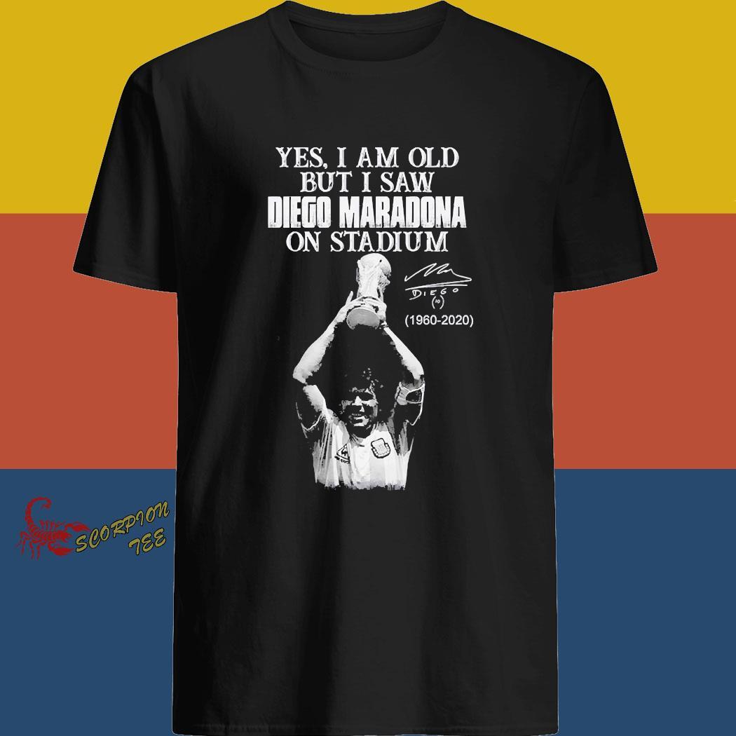 Yes I Am Old But I Saw Diego Maradona On Stadium 1960 2020 Signature Shirt