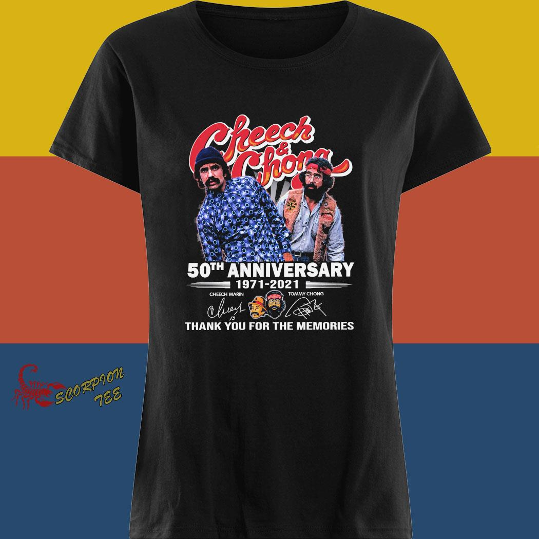 Cheech And Chong 50th Anniversary 1971 2021 Thank You For The Memories Signatures Shirt ladies tee