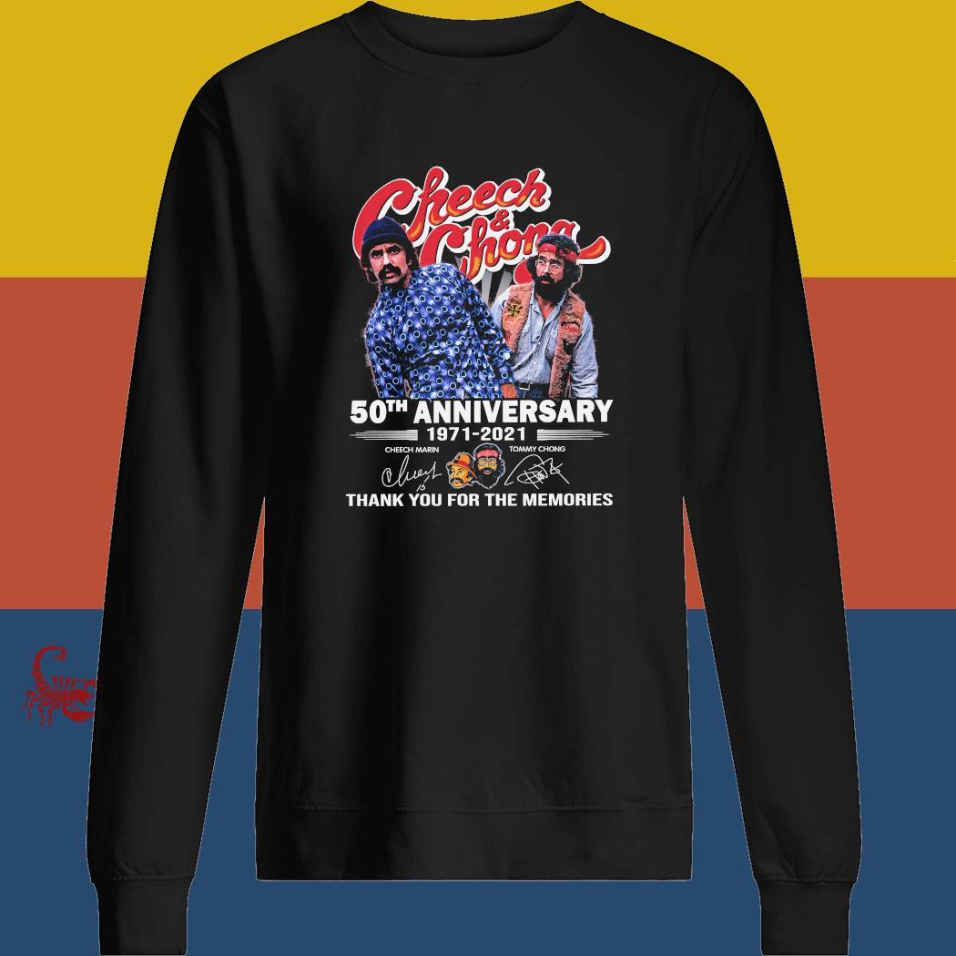 Cheech And Chong 50th Anniversary 1971 2021 Thank You For The Memories Signatures Shirt sweatshirt