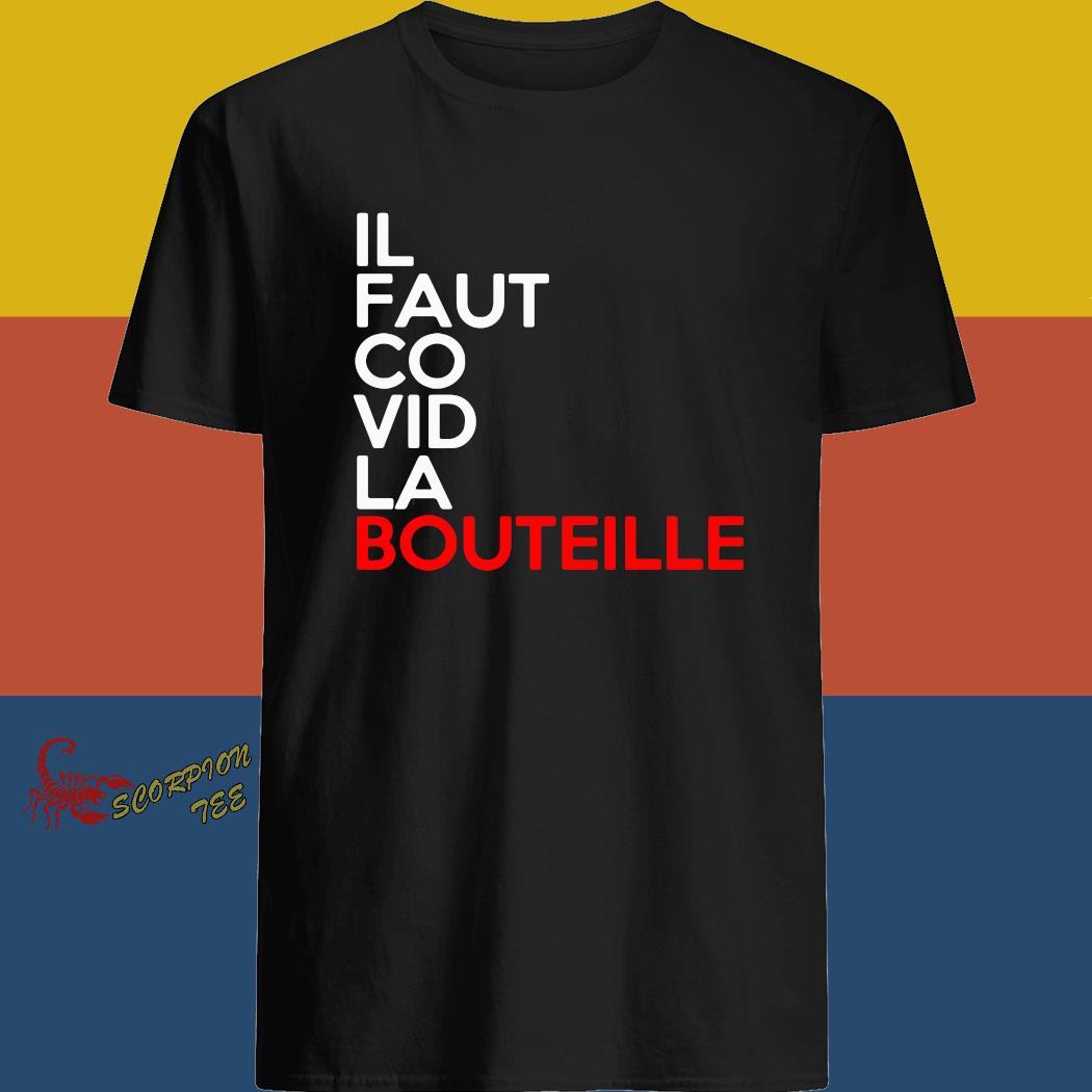 Il Faut Co Vid La Bouteille Shirt