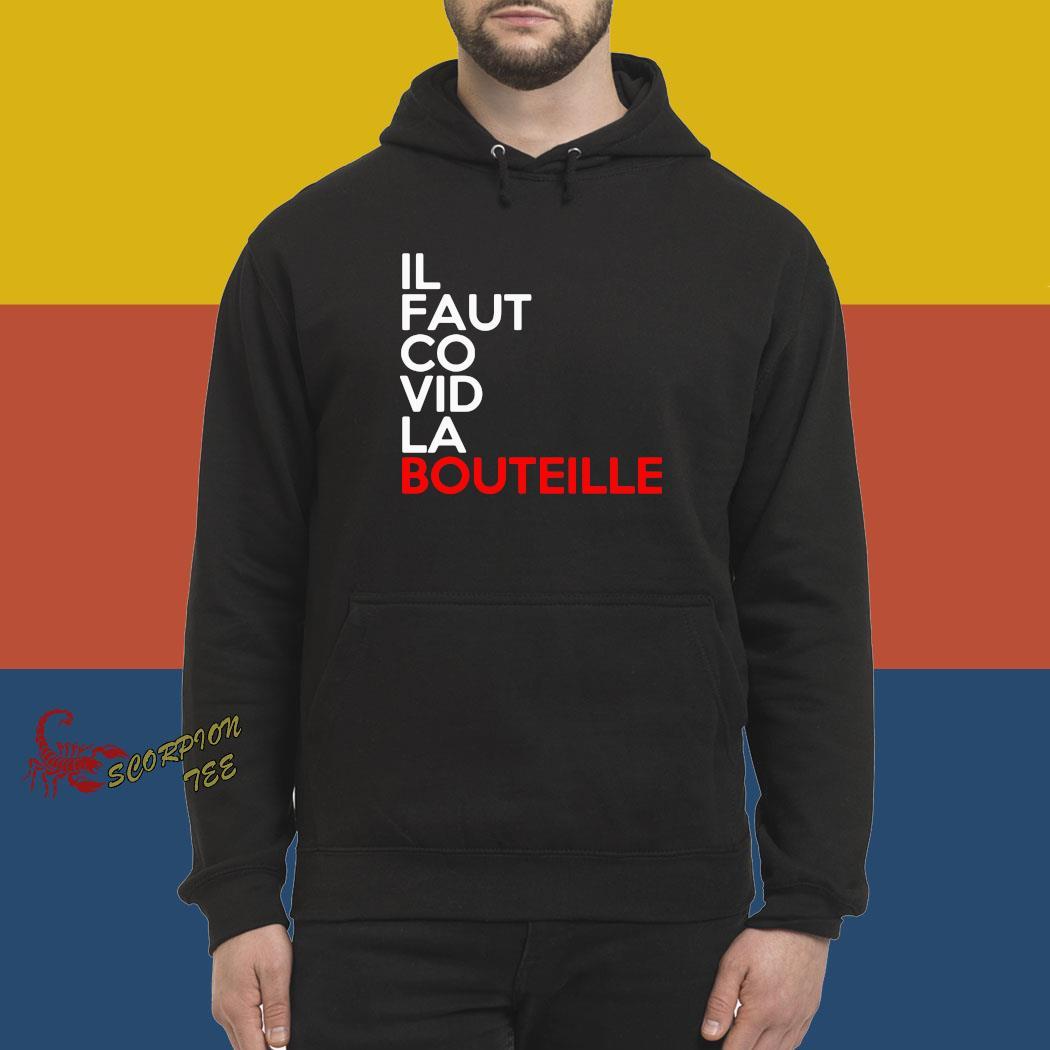 Il Faut Co Vid La Bouteille Shirt hoodie