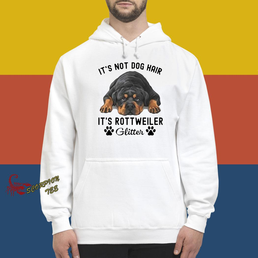 It's Not Dog Hair It's Rottweiler Glitter Shirt hoodie