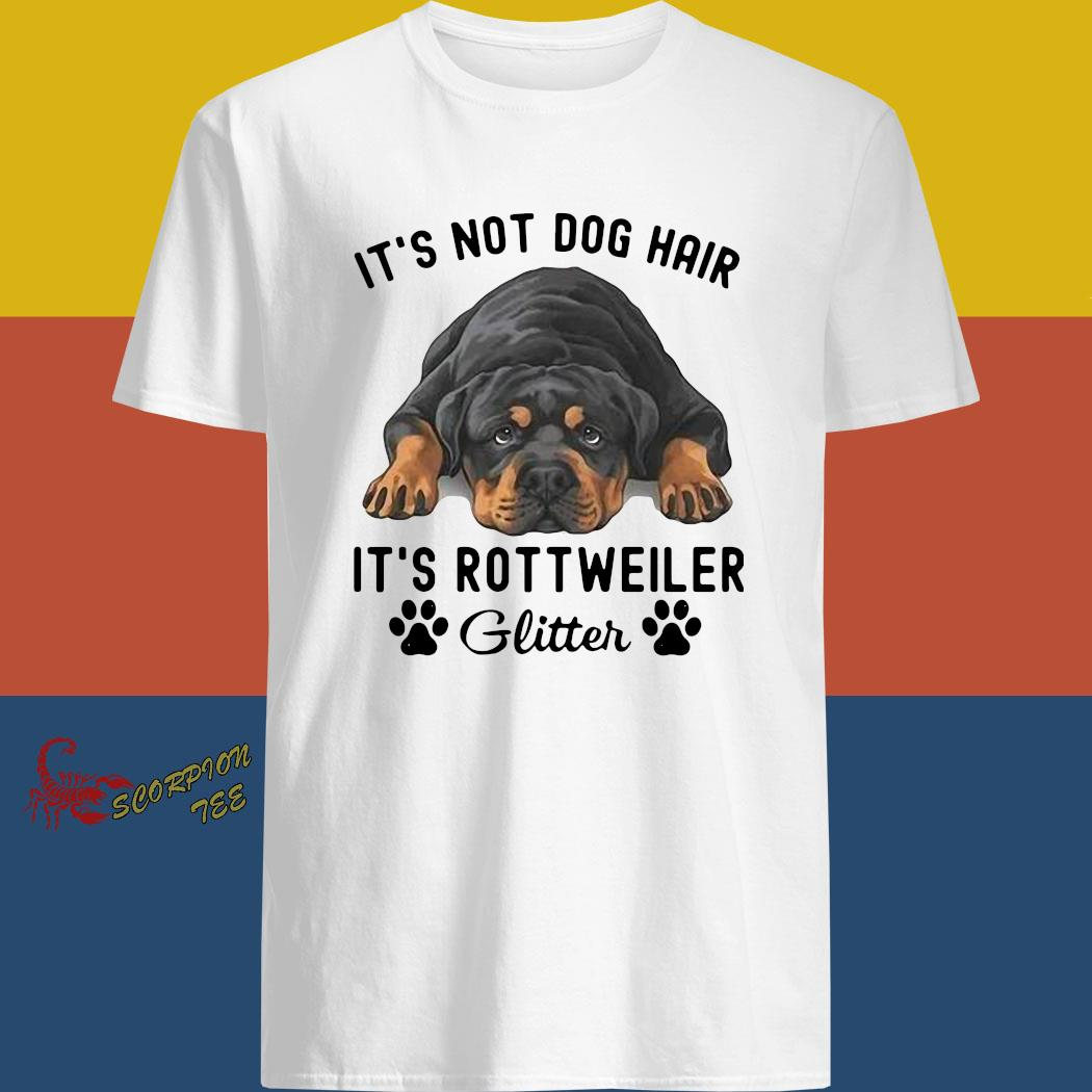 It's Not Dog Hair It's Rottweiler Glitter Shirt