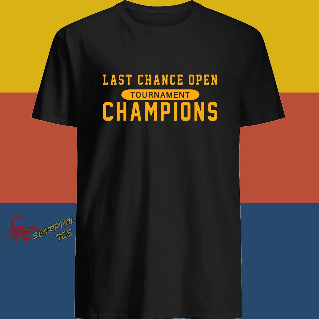 Last Chance Open Tournament Champions Shirt
