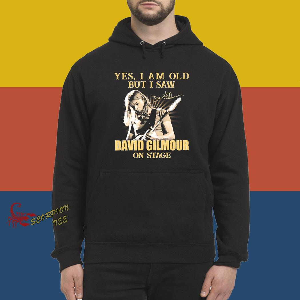 Yes I Am Old But I Saw David Gilmour On Stage Signature Shirt hoodie