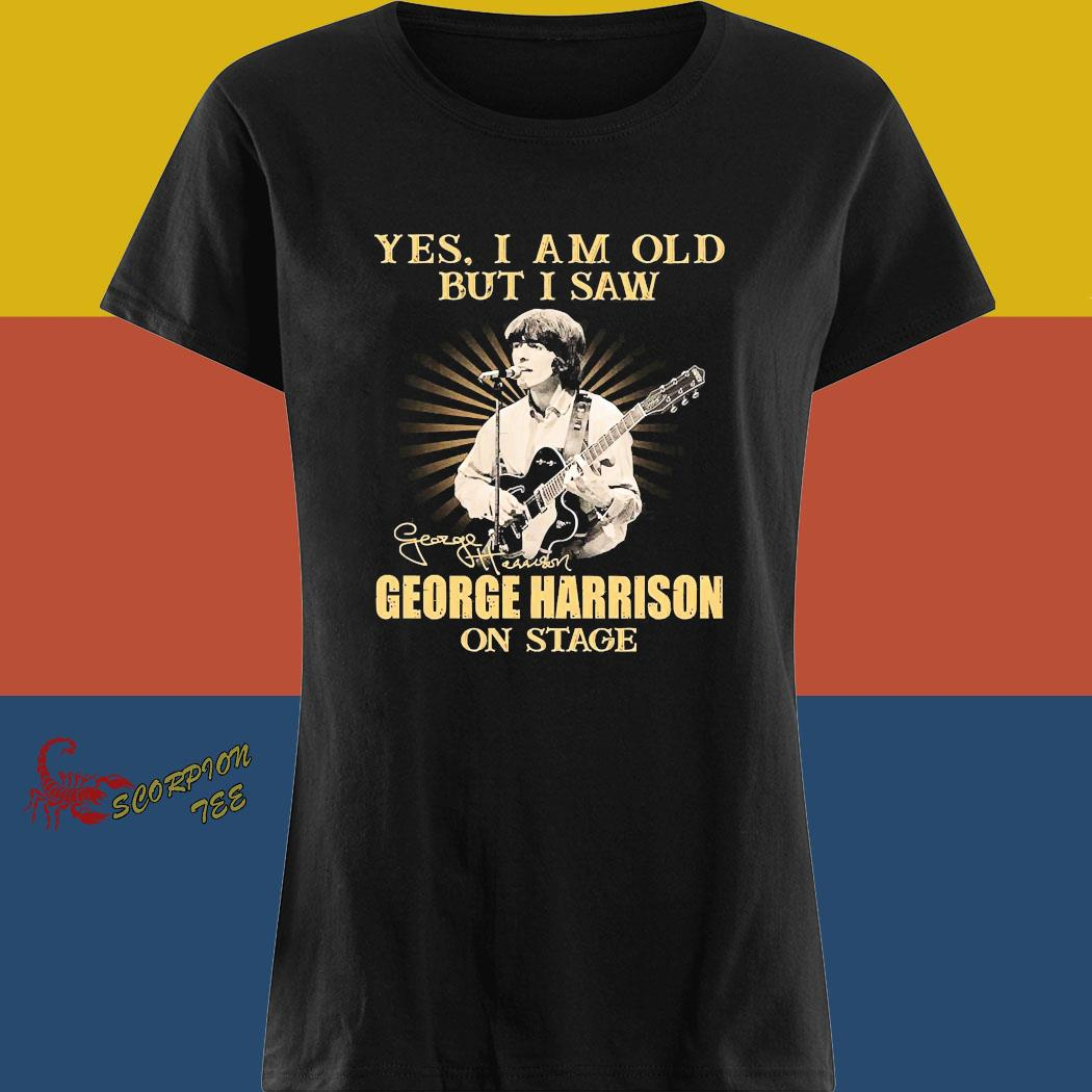 Yes I Am Old But I Saw George Harrison On Stage Signature Shirt ladies tee